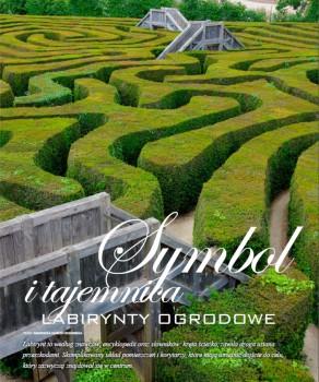 SYMBOL I TAJEMNICA. LABIRYNTY OGRODOWE. GARDEN&GARDEN 8/2012